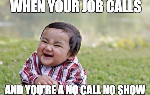 No call no show excuses