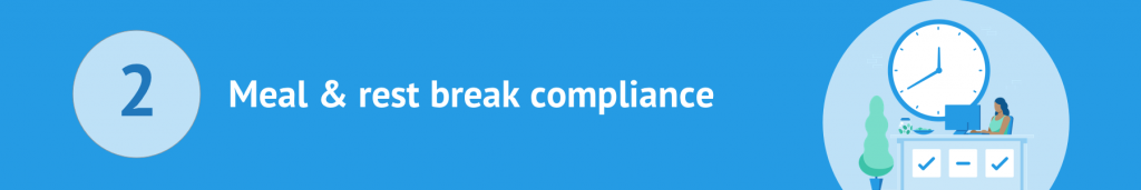 Meal and rest break compliance